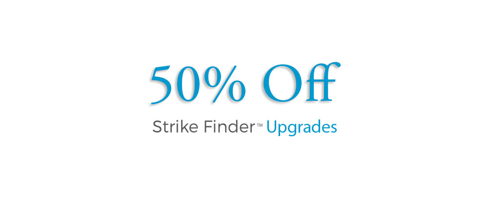 Special Offer: 50% Credit Towards Upgrading Your Strike Finder