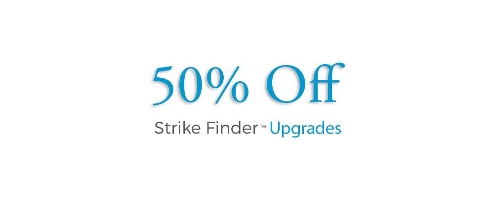 Special Offer: 50% Credit Towards Upgrading Your Strike Finder