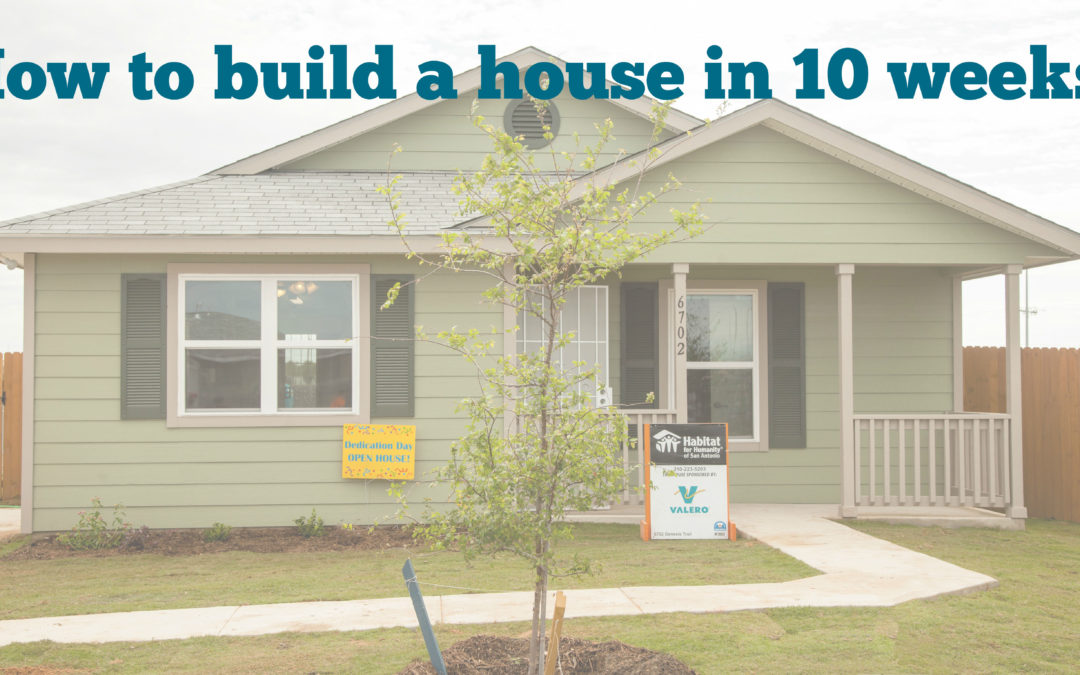 How to Build a House in 10 Weeks